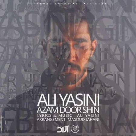 دانلود آهنگ جدید علی یاسینی به نام ازم دورشین